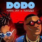 Hanu Jay – Dodo Ft. Yung6ix