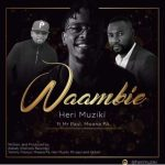 Heri Muziki – Waambie Ft. Mr Paul & Mwana FA