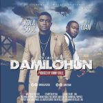 Kolasoul – Damilohun ft. Tjan