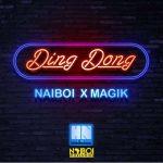 Naiboi – Ding Dong Ft. Magik