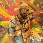 Ric Hassani – Only One ft. Sigag Lauren