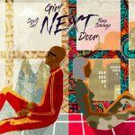 Sauti Sol – Girl Nextdoor ft. Tiwa Savage