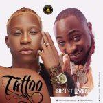 Soft – Tattoo Remix ft. Davido