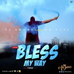 VJ Adams – Bless My Way ft. Mr. Eazi