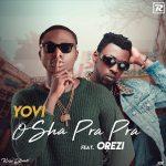 Yovi – Osha Pra Pra (Remix) ft. Orezi
