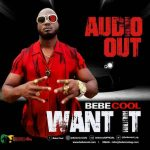 Bebe Cool – Want it