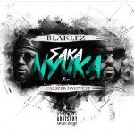 Blaklez – Saka Nyuka ft. Cassper Nyovest
