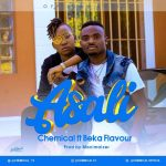 Chemical – Asali Ft. Beka Flavour