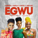 Chidinma – Egwu Ft. Young D, Daphne & Toby Grey
