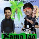 Chindo Man – Mamalao ft. Rayvanny