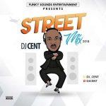 Dj Cent – Street Mix 2018