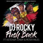 Dj Rocky – Push Back Ft Ketchup, Cindy & Peter Miles