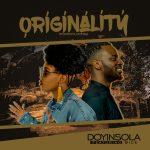 Doyinsola – Originality Ft. 9ice