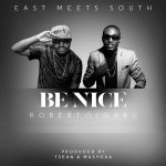 Gabu – Be Nice ft. Roberto