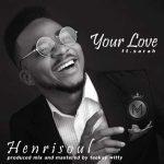 Henrisoul – Your Love (Remix) ft. Sarah