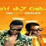 I.N.C – Oh My God ft. Skales