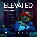 Mr. 2Kay – Elevated