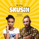 Ms. Chief – Skushi (Remix) ft. Yung6ix