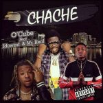 O'Cube – Chache ft. Idowest & Mr Real