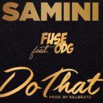 Samini – Do That ft Fuse ODG