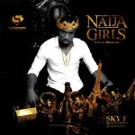 SKy P – Naija Girls