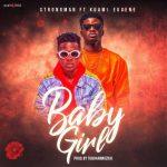 Strongman – Baby Girl ft. Kuami Eugene