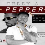 Teddy A Ft. Phyno – Pepper