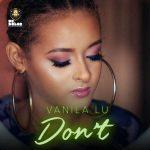 Vanila Lu – Don't