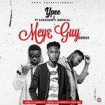 Ypee – Meye Guy Remix ft Medikal & Sarkodie