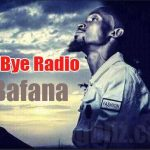 Ziza Bafana – Bye Bye Radio