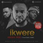 Asuwa Dede – Ikwere Ft. Flavour & Zoro