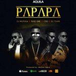 Baseone – Papapa Ft. CDQ, DJ Mufasa & DJ Tiami | Gbera