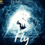 DJ Real – Fly Ft. Ice Prince & CDQ