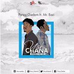 Fancy Gadam – Yaka Chana (Where U Dey Go) ft. Mr Eazi