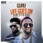 Guru – Life Goes On ft. Bisa Kdei