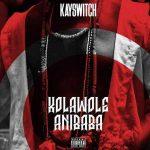 Kay Switch – Kolawole Anibaba