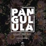 King Kaka x Arrow Bwoy – Pangulula