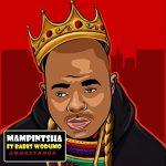 Mampintsha – Amaketanga ft. Babes Wodumo