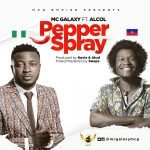 MC Galaxy – Pepper Spray ft. Alcol