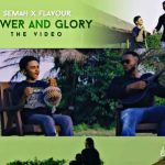 Semah X Flavour – Power And Glory