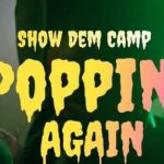 Show Dem Camp – Popping Again ft. Boj & Odunsi