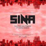 Sultan Wa Pwani x King Kaka – Sina