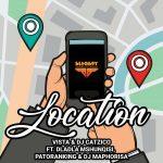 Vista & DJ Catzico – Location ft. Dladla Mshunqisi, Patoranking & DJ Maphorisa
