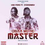 Yaa Pono – Obia Wone Master ft. Stonebwoy