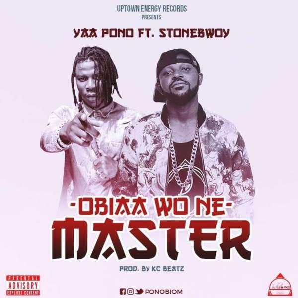 Mp3 Download – Yaa Pono – Obia Wone Master ft  Stonebwoy – Naijaturnup