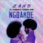 Zano – Ng'bambe [m] ft. Cuebur & Tshego AMG