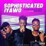 Ajebo Hustlers – Sophisticated Iyawo Ft. Terry Apala