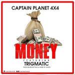 Captain Planet – Money ft. Trigmatic