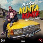 DJ Lambo – Kunta Kunte ft. Small Doctor & Mr. Real