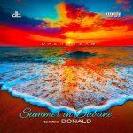 DreamTeam – Summer In Dubane Ft. Donald